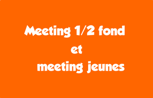 Meeting 1/2 fond et meeting jeunes